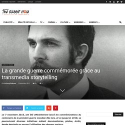 La grande guerre commémorée grâce au transmedia storytelling
