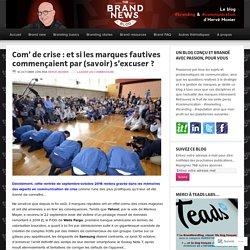Com' de crise : et si les marques fautives commençaient par (savoir) s'excuser ? – The brandnewsblog l Le blog des marques et du branding