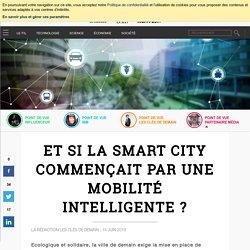 Et si la smart city commençait par une mobilité intelligente ?