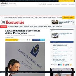 La BCE commence à acheter des dettes d'entreprises