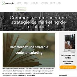 Comment commencer une stratégie de marketing de contenu ?