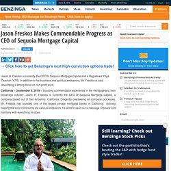 Jason Freskos Makes Commendable Progress as CEO of Sequoia Mortgage Capital