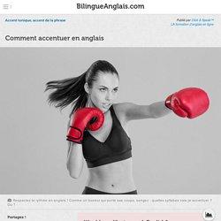 Comment accentuer en anglais · Accent tonique, accent de la phrase