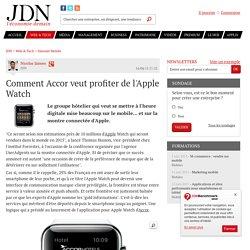 Comment Accor veut profiter de l'Apple Watch - JDN