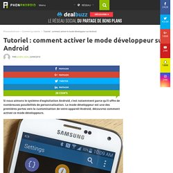 Comment activer le mode développeur sur Android