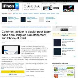 Comment activer le clavier pour taper dans deux langues simultanément sur iPhone et iPad - iPhone 7, 6s, iPad et Apple Watch : blog et actu par iPhon.fr