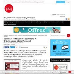 Comment se libérer des addictions ? Entretien avec Michel Reynaud