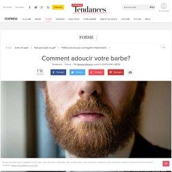 Comment adoucir votre barbe?