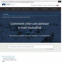 Comment créer une adresse e-mail mutualisé