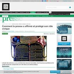 Comment la presse a affirmé et protégé son rôle civique