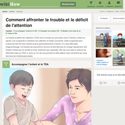 Comment affronter le trouble et le déficit de l'attention