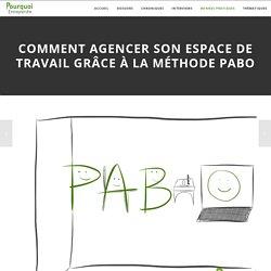 Comment agencer son espace de travail grâce à la méthode PABO