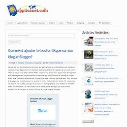 Comment ajouter le bouton Skype sur son blogue Blogger?
