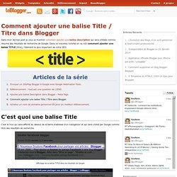 Comment ajouter une balise Title / Titre dans Blogger