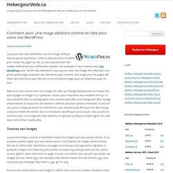 Comment avoir une image aléatoire comme en-tête pour votre site WordPress