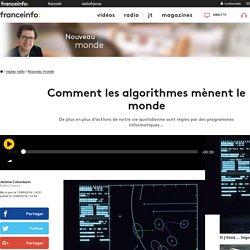 Comment les algorithmes mènent le monde