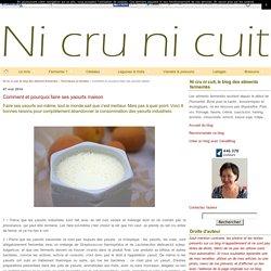 Comment et pourquoi faire ses yaourts maison