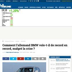 Comment l'allemand BMW vole-t-il de record en record, malgré la crise?