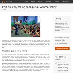 Comment le story telling améliore votre webmarketing