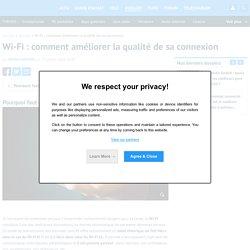 Wi-Fi : comment améliorer la qualité de sa connexion
