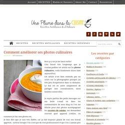 Comment améliorer ses photos culinaires » Une Plume dans la Cuisine