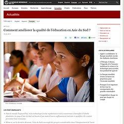 Comment améliorer la qualité de l'éducation en Asie du Sud ?