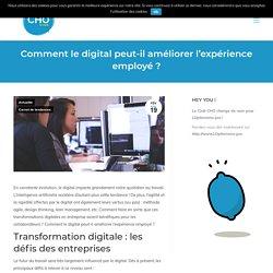 Comment le digital peut-il améliorer l'expérience employé ?