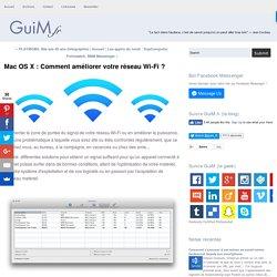 Mac OS X : Comment améliorer votre réseau Wi-Fi ?