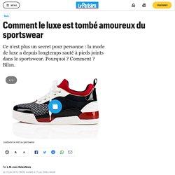 Comment le luxe est tombé amoureux du sportswear