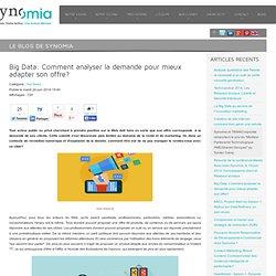 Big Data: Comment analyser la demande pour mieux adapter son offre? - Synomia
