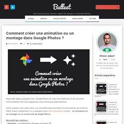 Comment créer une animation ou un montage dans Google Photos ?