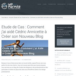 Comment j'ai aidé Cédric Annicette à Créer son Nouveau Blog