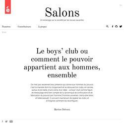 Le boys' club ou comment le pouvoir appartient aux hommes, ensemble – Salons