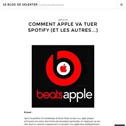 Comment Apple va tuer Spotify (et les autres…)