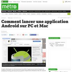 Comment lancer une application Android sur PC et Mac