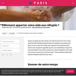 Comment apporter votre aide aux réfugiés ? – Paris.fr