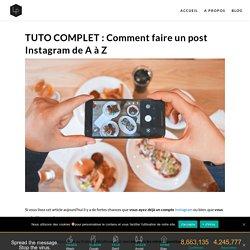 Comment apprendre à faire un post Instagram de A à Z ?