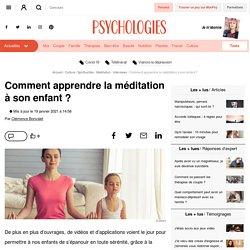 Comment apprendre la méditation à son enfant ?