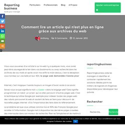 Comment lire un article qui n'est plus en ligne grâce aux archives du web - Webmarketing