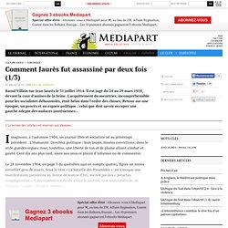 Comment Jaurès fut assassiné par deux fois (1/3) - Page 1