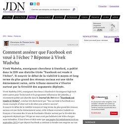 Comment asséner que Facebook est voué à l'échec ? Réponse à Vivek Wadwha