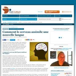 Comment le cerveau assimile une nouvelle langue
