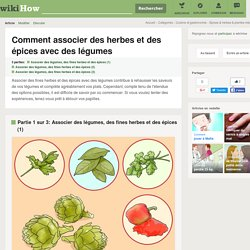 Comment associer des herbes et des épices avec des légumes