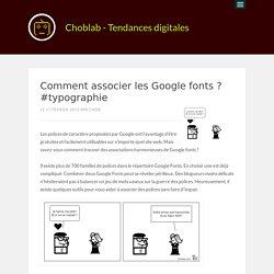 Comment associer les Google fonts ? #typographie