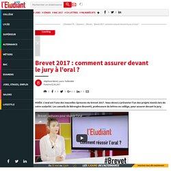 VIDEO. Brevet 2017: comment assurer devant lejuryàl'oral? L'Étudiant TV - L'Etudiant