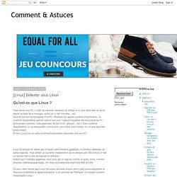 Comment & Astuces: [Linux] Débuter sous Linux