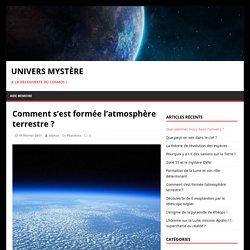 Comment s'est formée l'atmosphère terrestre ?