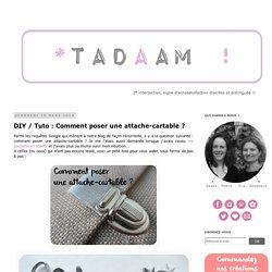 *Tadaam !: DIY / Tuto : Comment poser une attache-cartable ?