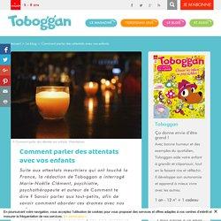 Comment parler des attentats avec vos enfants - Toboggan
