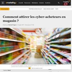 Comment attirer les cyber-acheteurs en magasin ? - Retail